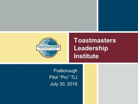 "Toastmasters Leadership Institute Foxborough Pilot ""Pro"" TLI July 30, 2016."