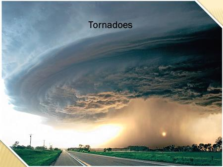 Tornadoes. Tornadoes are storms with rapidly rotating winds that form a funnel cloud.