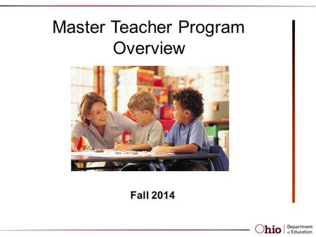 Master Teacher Program Overview Fall 2014. Master Teacher Program MT is now considered one requirement for the pathway for an advanced level of licensure.
