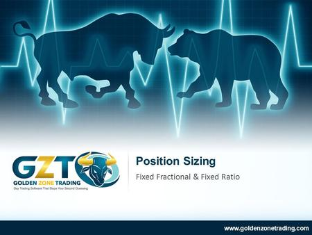 Position Sizing  Fixed Fractional & Fixed Ratio.