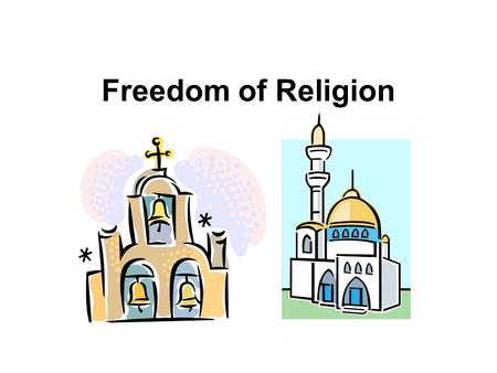 "Freedom of Religion. Establishment Clause 1 st Amendment prohibits Congress from passing laws ""respecting an establishment of religion"" Establishes the."