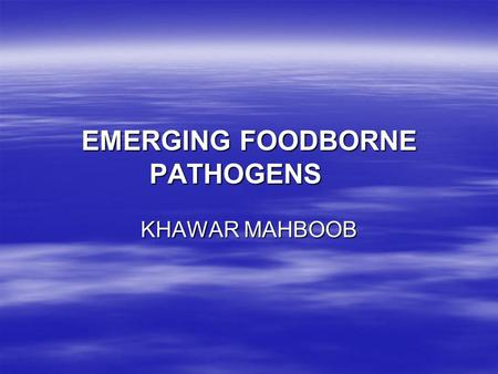 the emerging waterborne pathogens in the preparation of the food Emerging water-borne pathogens constitute a major health on the subject discuss emerging and re-emerging pathogens in food-borne pathogens are also.