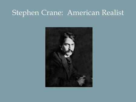 elements of realism in a mystery of heroism How does a mystery of heroism by crane show realism  follow  2 answers 2 report abuse  do you have a mystery inside you.