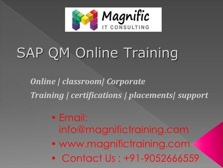 Contact Us : +91-9052666559 Online | classroom| Corporate Training | certifications | placements|