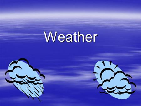 Weather. Making Weather Forecasts  Weather Measurements are Made  Measurements are Put Into Weather Forecast Models  The Models are Interpreted.