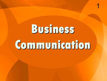 Business Communication 1. Challenges to the organization Made by New Technologies 2 Defining   refers to messages send over computers and includes.