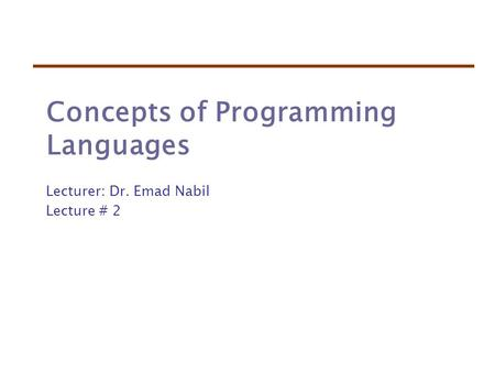 concepts of programming languages Principles of programming languages prof evan chang meeting 1: welcome 1972: c programming language 1981: tcp/ip 1985: you will learn concepts that make it easier for you to learn new languages in.