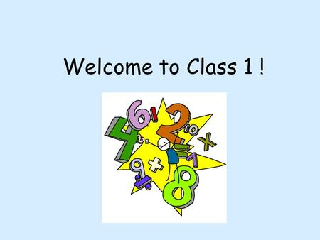 Welcome to Class 1 !. Settling in Year 1… Your children are learning; -new routines -to work independently -to work individually, in pairs and in groups.