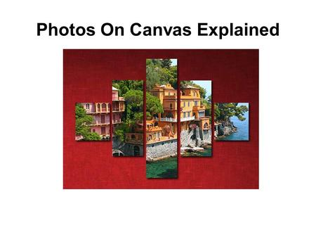Photos On Canvas Explained. If you are looking for something unique to put in your home, one option is putting photos on canvas. This type of artwork.