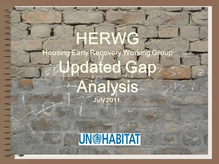 HERWG Housing Early Recovery Working Group Updated Gap Analysis July 2011.