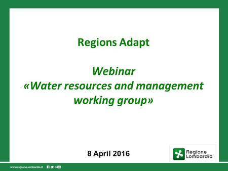 Regions Adapt Webinar «Water resources and management working group» 8 April 2016.