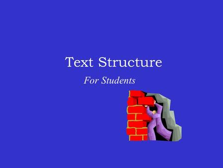 Text Structure For Students. Overview What is text structure? What are the common text structures? How does text structure help readers understand nonfiction?