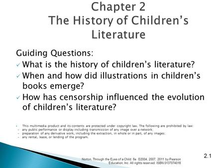Guiding Questions: What is the history of children's literature? When and how did illustrations in children's books emerge? How has censorship influenced.