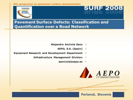 Portorož, Slovenia Pavement Surface Defects: Classification and Quantification over a Road Network Alejandro Amírola SanzAlejandro Amírola Sanz AEPO, S.A.