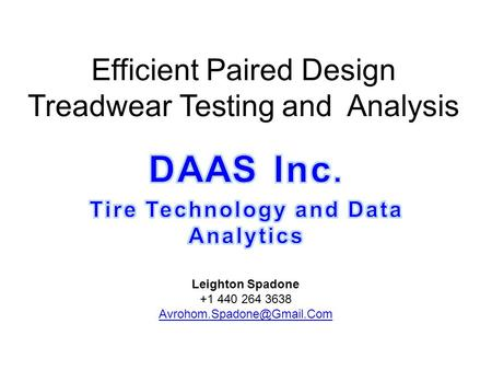 Efficient Paired Design Treadwear Testing and Analysis Leighton Spadone +1 440 264 3638