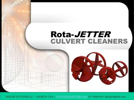 CULVERT CLEANERS Rota-JETTER SIGLER SYSTEMS LLC - MADE IN USA -  817-886-0938