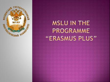 " ""Erasmus Plus"" is the EU Programme in the fields of education, training, youth, and sport for the period 2014-2020. Education, training, youth, and."