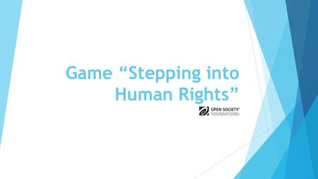 "Game ""Stepping into Human Rights"". Human Rights are universal this means…"