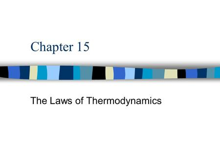 Chapter 15 The Laws of Thermodynamics. Thermodynamics n The study of the processes in which energy is transferred as heat and as work heat--transfer of.