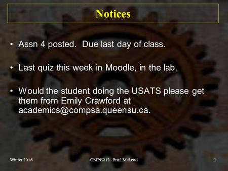 Notices Assn 4 posted. Due last day of class. Last quiz this week in Moodle, in the lab. Would the student doing the USATS please get them from Emily Crawford.