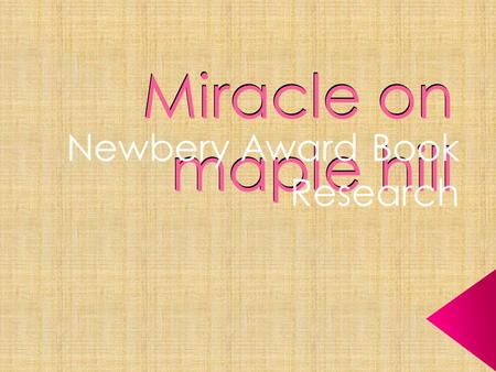 Miracle on maple hill Newbery Award Book Research.