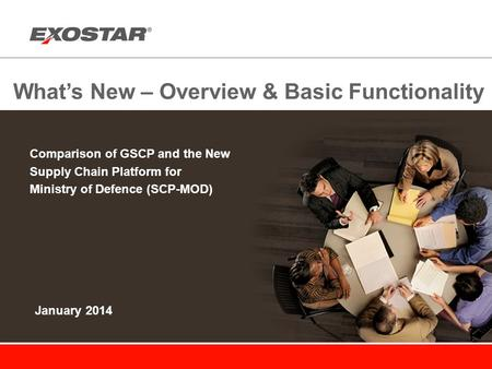 What's New – Overview & Basic Functionality Comparison of GSCP and the New Supply Chain Platform for Ministry of Defence (SCP-MOD) January 2014.