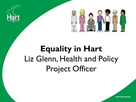 Equality in Hart Liz Glenn, Health and Policy Project Officer.