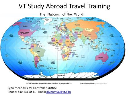 VT Study Abroad Travel Training Lynn Meadows, VT Controller's Office Phone: 540-231-8551