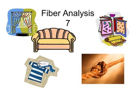Fiber Analysis 7. Crimes involving fiber evidence Homicide Battery Sexual Battery Hit and Run Burglary.