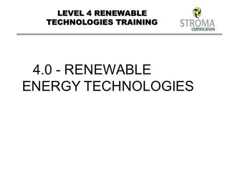LEVEL 4 RENEWABLE TECHNOLOGIES TRAINING 4.0 - RENEWABLE ENERGY TECHNOLOGIES.