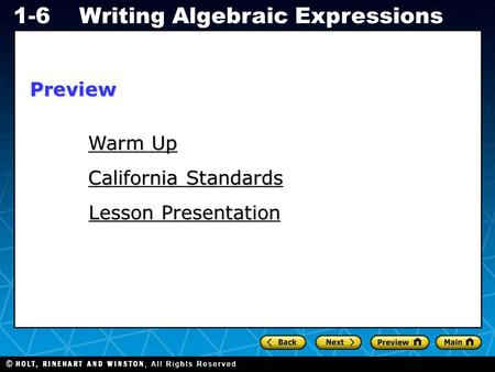 Holt CA Course 1 1-6Writing Algebraic Expressions Warm Up Warm Up California Standards California Standards Lesson Presentation Lesson PresentationPreview.