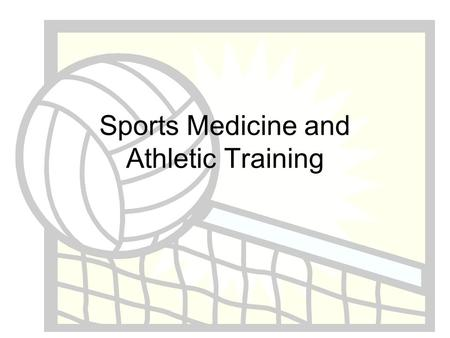 Sports Medicine and Athletic Training. The Sports Medicine Team Who would you say is involved in the health of the athlete?