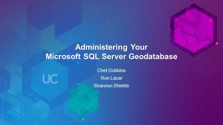 Administering Your Microsoft SQL Server Geodatabase