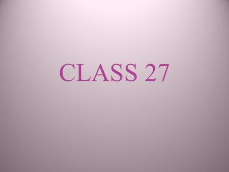 CLASS 27. Abnormal Behavior Chapter 14 Many Related Terms Crazy – too colloquial Psycho-pathological – too formal Mentally ill – standard but implies.