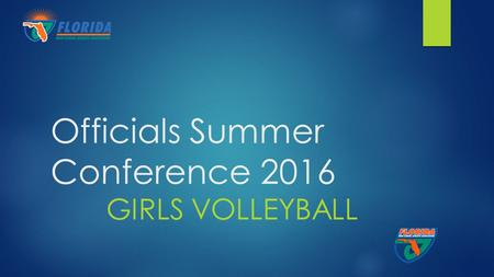 Officials Summer Conference 2016 GIRLS VOLLEYBALL.