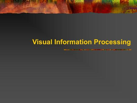Visual Information Processing. Human Perception V.S. Machine Perception  Human perception: pictorial information improvement for human interpretation.