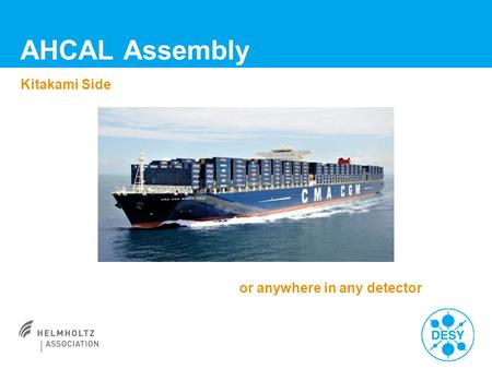 Kitakami Side AHCAL Assembly or anywhere in any detector.