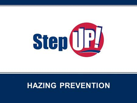 "HAZING PREVENTION. Positive Organization Expectations Adapted by the University of Virginia from ""Hazing Hurts: What you Probably Haven't Considered"""