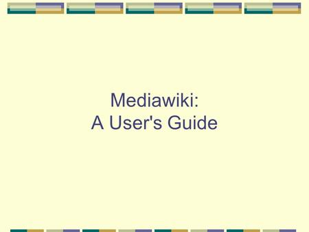 Mediawiki: A User's Guide. April 2, 20082 Ryan Lewis and Zach Shepherd Clarkson Open Source Institute What is a Wiki? Openly editable websites Anyone.