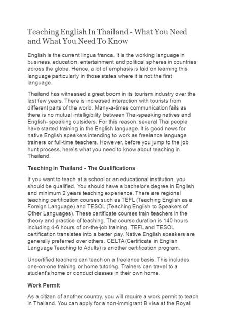 Teaching English In Thailand - What You Need and What You Need To Know English is the current lingua franca. It is the working language in business, education,