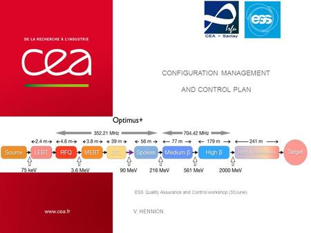 CONFIGURATION MANAGEMENT AND CONTROL PLAN ESS Quality Assurance and Control workshop (30June) V. HENNION.