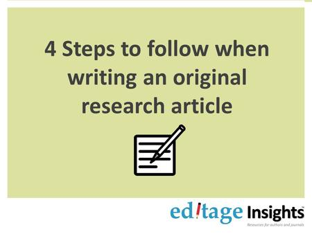 4 Steps to follow when writing an original research article.