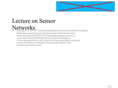 Localization by TDOA ©Thomas Haenselmann – Department of Computer Science IV – University of Mannheim Lecture on Sensor Networks Historical Development.