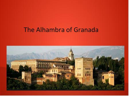 The Alhambra of Granada. Alhambra The Alhambra is the 2nd most visited monument in Spain, a work unequaled in the world. For his excelent conservation,