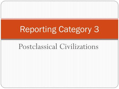 Postclassical Civilizations Reporting Category 3.