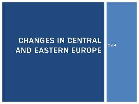 19.4 CHANGES IN CENTRAL AND EASTERN EUROPE. POLAND.
