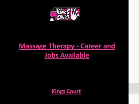 Massage Therapy - Career and Jobs Available Kings Court.