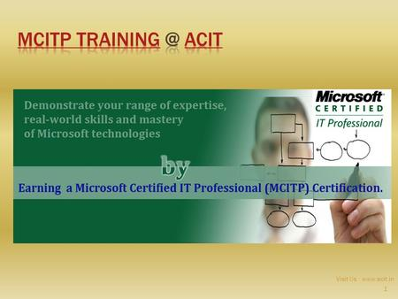 1 Visit Us :   The Microsoft Certified IT Professional (MCITP) certification helps validate that an individual has the comprehensive set.