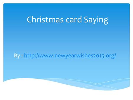 Christmas card Saying By :