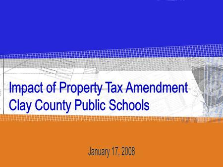 The Legislature approved a Constitutional Amendment to be placed on the January 29, 2008 ballot providing for: 1)A $25,000 exemption for tangible personal.